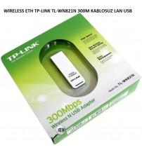 WIRELESS ETH TP-LINK TL-WN821N 300M KABLOSUZ LAN USB